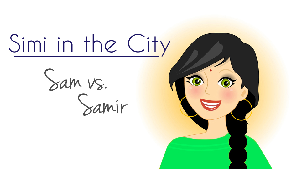 Simi in the City: Sam vs. Samir